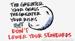 The Greater Your Goals the Greater Your Risks [Pic of the Week]