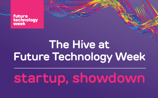 The Hive: Startup, Showdown at Future Technology Week