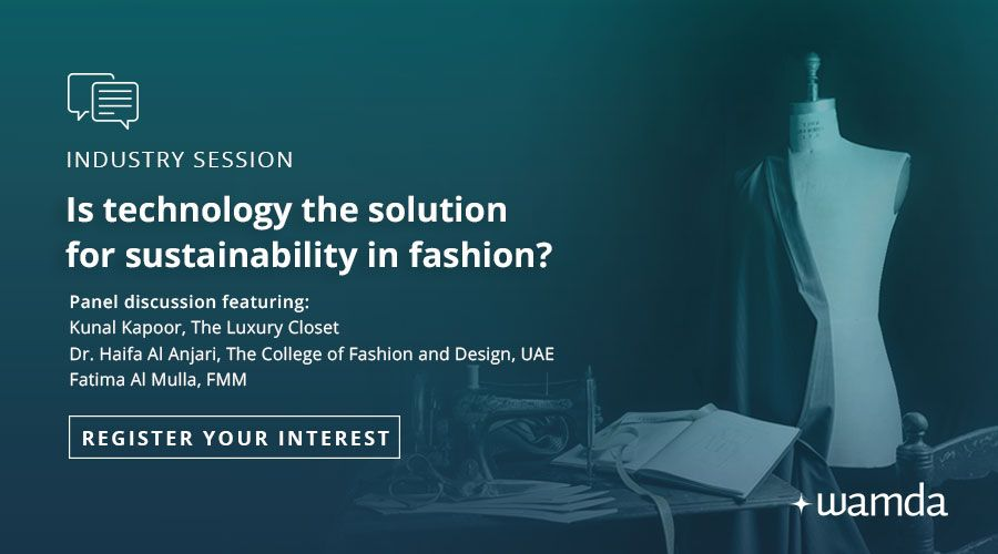 Industry session: Is technology the solution for sustainability in fashion?