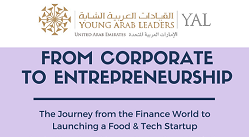 From Corporate to Entrepreneurship: Entrepreneur Journey Session by Young Arab Leaders
