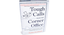 Tough Calls: How 40 CEOs Made Their Career-defining Decisions