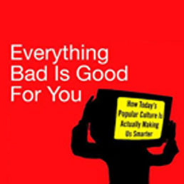 BOOK REVIEW: Everything Bad is Good for You