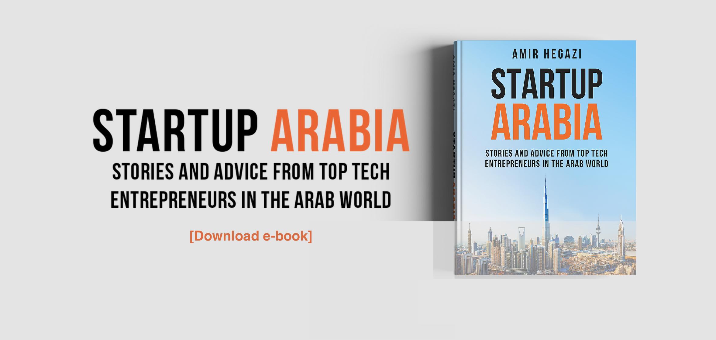 Startup Arabia: the untold stories of high-tech Mena entrepreneurs - كتاب ستارت أب عربية  [Free download - حمل الكتاب مجاناً]