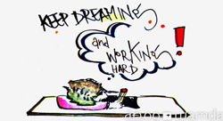Keep Dreaming and Work Hard [Pic of the Week]